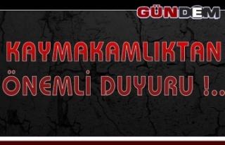 KAYMAKAMLIKTAN ÖNEMLİ DUYURU !..