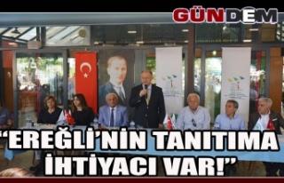 """""""EREĞLİ'NİN TANITIMA İHTİYACI VAR!"""""""
