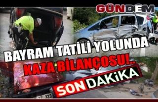 Bayram Tatili Yolunda Kaza Bilançosu!..
