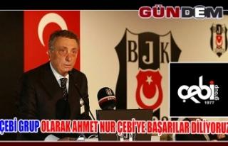 Çebi Grup olarak Ahmet Nur Çebi'ye başarılar...