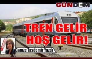 TREN GELİR HOŞ GELİR!