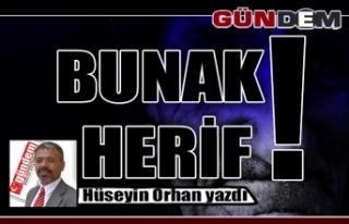 BUNAK HERİF!
