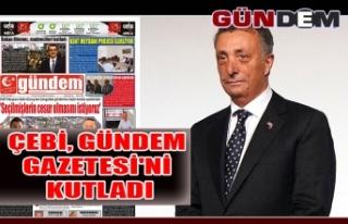 Çebi, Gündem Gazetesi'ni kutladı
