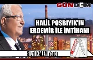 Halil Posbıyık'ın ERDEMİR ile imtihanı