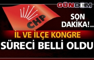 CHP'DE KONGRE SÜRECİ BELLİ OLDU...