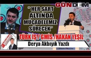 TÜRK İŞ / GMİS /HAKAN YEŞİL