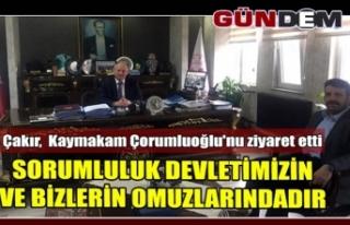 Çakır, Kaymakam Çorumluoğlu'nu ziyaret etti...