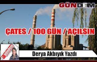 ÇATES / 100 GÜN / AÇILSIN