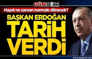 Başkan Erdoğan tarih verdi: Hayat ne zaman normale...