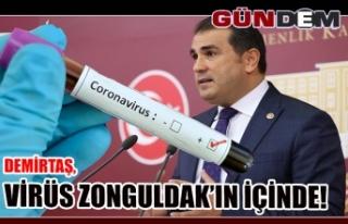 DEMİRTAŞ, VİRÜS ZONGULDAK'IN İÇİNDE!