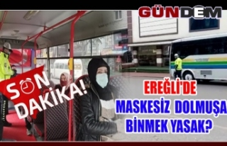 Ereğli'de maskesiz dolmuşa binmek yasak?