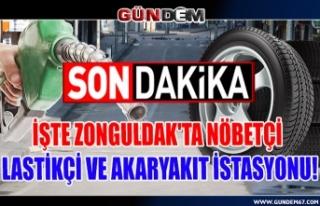 İşte Zonguldak'ta Nöbetçi Lastikçi ve Akaryakıt...