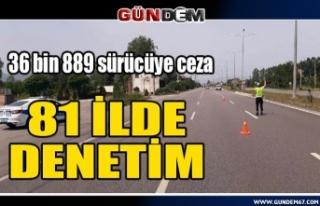 81 il ve Zonguldak'ta trafik denetimi: 36 bin...