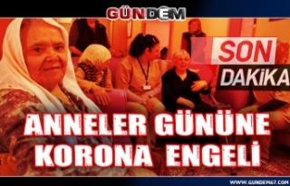 ANNELER GÜNÜNE KORONA  ENGELİ!...