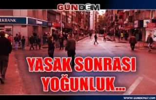 Zonguldak'ta yasak sonrası yoğunluk!