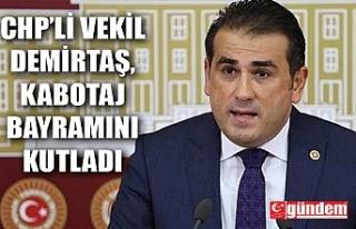 CHP'Lİ VEKİL DEMİRTAŞ KABOTAJ BAYRAMINI KUTLADI