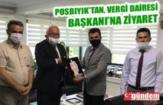 POSBIYIK, VERGİ DAİRESİ BAŞKANI'NI ZİYARET...
