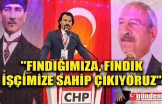 """CHP İLÇE BAŞKANI ERTUĞRUL; """"FINDIĞIMIZA,..."""