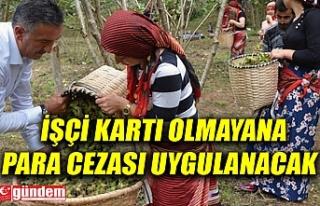 İŞÇİ KARTI BULUNDURMAK ZORUNLU HALE GELDİ