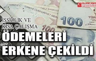 İŞSİZLİK VE KISA ÇALIŞMA ÖDEMELERİ ERKENE...