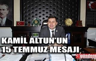 KİLİMLİ BELEDİYE BAŞKANI ALTUN'UN 15 TEMMUZ...