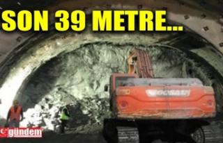 MİTHATPAŞA TÜNELLERİNİN TAMAMLANMASINA 39 METRE...