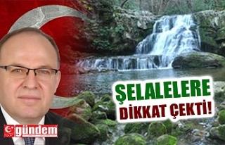 VALİ TUTULMAZ, DEĞİRMENAĞZI ŞELALELERİNE DİKKAT...