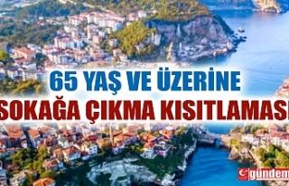 BARTIN'DA 65 YAŞ ÜSTÜNE SOKAĞA ÇIKMA KISITLAMASI...