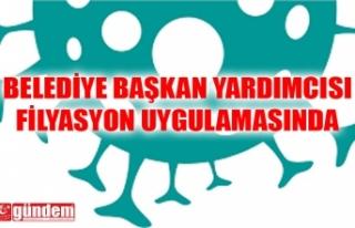 BELEDİYE BAŞKAN YARDIMCISI FİLYASYON UYGULAMASINA...
