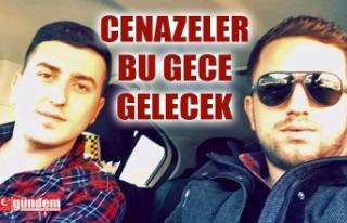 CENAZELER GECE ZONGULDAK'A GELECEK, YARIN DEFNEDİLMELERİ...