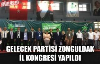 GELECEK PARTİSİ ZONGULDAK İL KONGRESİ YAPILDI