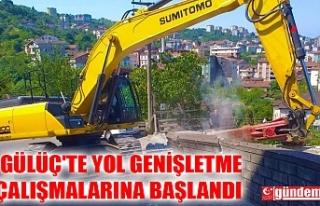 GÜLÜÇ'TE YOL GENİŞLETME ÇALIŞMALARINA...