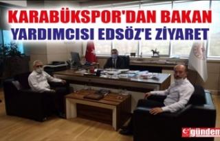 KARABÜKSPOR'DAN GENÇLİK VE SPOR BAKAN YARDIMCISI...