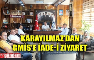 KARAYILMAZ'DAN GMİS'E İADE-İ ZİYARET