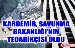 KARDEMİR, MSB'YE BAĞLI TERSANE VE ASKERİ FABRİKALARIN...