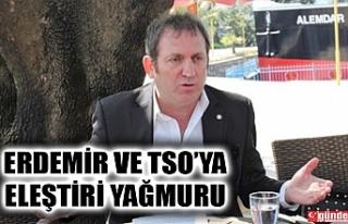 NİYAZİ ÖZCAN TSO'YU ELEŞTİRDİ, ERDEMİR'E...