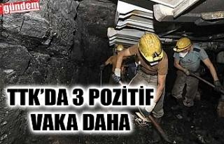 TTK'DA 3 POZİTİF VAKA DAHA...