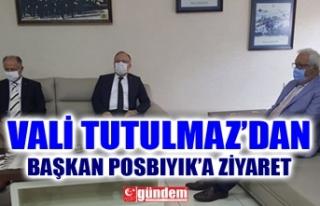 VALİ TUTULMAZ'DAN BAŞKAN POSBIYIK'A ZİYARET