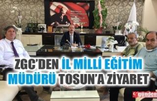 ZGC'DEN İL MİLLİ EĞİTİM MÜDÜRÜ ALİ TOSUN'A...