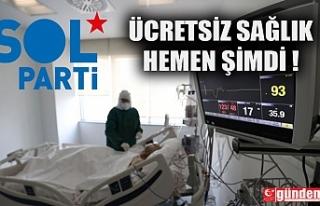ZONGULDAK SOL PARTİ ÖRGÜTÜ ÜCRETSİZ SAĞLIK...