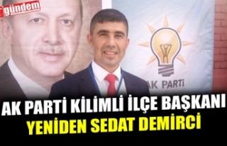 AK PARTİ KİLİMLİ İLÇE BAŞKANI YENİDEN SEDAT...