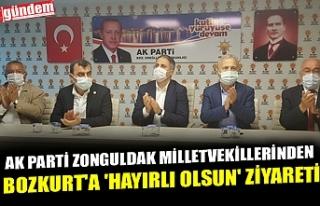 AK PARTİ ZONGULDAK MİLLETVEKİLLERİNDEN BOZKURT'A...