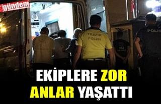 AMBULANSA BİNMEK İSTEMEYİNCE, POLİS EKİPLERİNE...