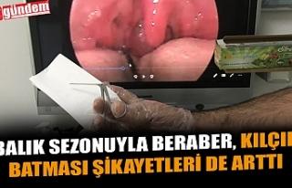 BALIK SEZONUYLA BERABER, KILÇIK BATMASI ŞİKAYETLERİ...