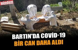 BARTIN'DA COVİD-19 BİR CAN DAHA ALDI