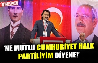 CHP İLÇE BAŞKANI ERTUĞRUL, CHP'NIN KURULUŞ...