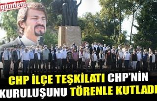 CHP İLÇE TEŞKİLATI CHP'NİN KURULUŞUNU TÖRENLE...