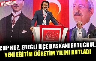 CHP KDZ. EREĞLİ İLÇE BAŞKANI ERTUĞRUL, YENİ...