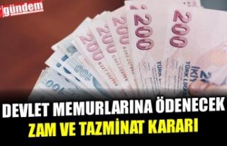 DEVLET MEMURLARINA ÖDENECEK ZAM VE TAZMİNATLARA...