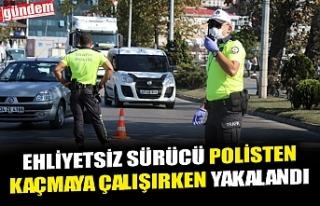 EHLİYETSİZ SÜRÜCÜ POLİSTEN KAÇMAYA ÇALIŞIRKEN...